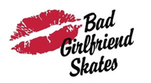 Bad Girlfriend Skates